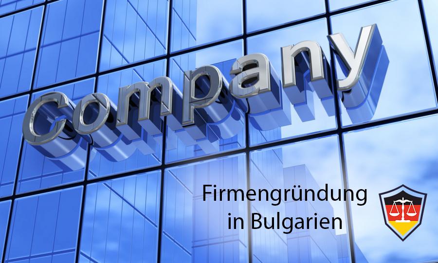 Gründung von Unternehmen und Handelsgesellschaften in Bulgarien